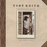 Toby Keith Greatest Hits 1