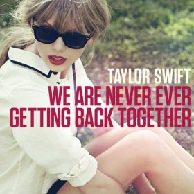 """Taylor Swift's """"We Are Never Ever Getting Back Together"""" was her leading single from her album RED"""