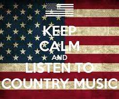 Photo: http://i142.photobucket.com/albums/r96/thisdayinmusic/keep-calm-and-listen-to-country-music-43.png